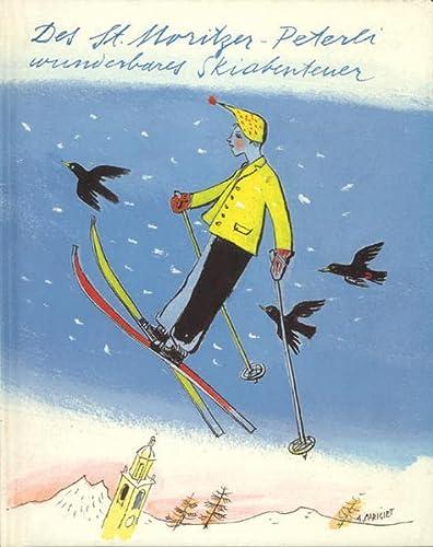 9783280023631: Des Sankt Moritzer Peterli wunderbares Skiabenteuer und Ein sommerlicher Spitzbubenstreich
