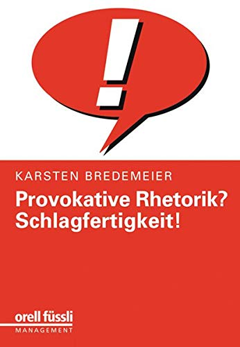 Provokative Rhetorik? Schlagfertigkeit!: Bredemeier, Karsten