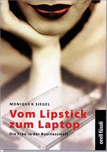 9783280026618: Vom Lipstick zum Laptop! Die Frau in der Businesswelt.