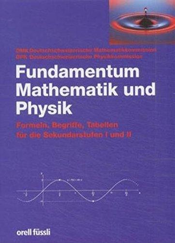 9783280027448: Fundamentum Mathematik und Physik: Formeln, Begriffe, Tabellen für die Sekundarstufen I und II