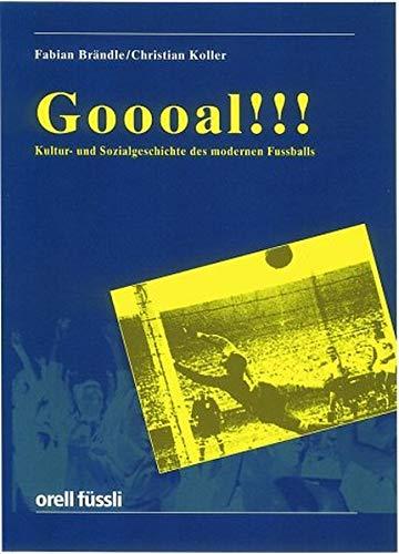 9783280028155: Goooal!!! ( Goal!): Kultur- und Sozialgeschichte des modernen Fussballs