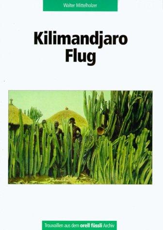 9783280029534: Kilimandjaro-Flug.