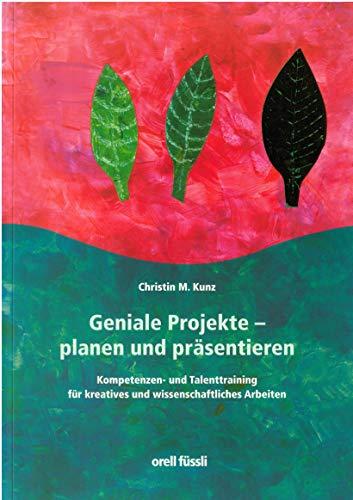 9783280040256: Geniale Projekte - planen und präsentieren: Kompetenzen- und Talenttraining für kreatives und wissenschaftliches Arbeiten