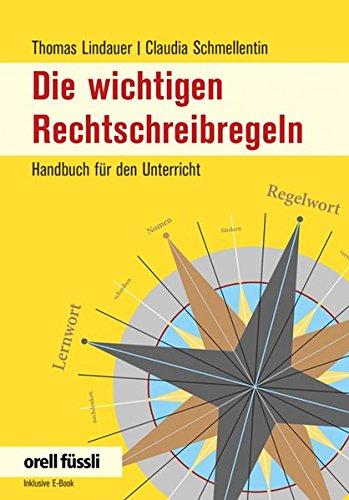 9783280040348: Die wichtigen Rechtschreibregeln: Handbuch für den Unterricht