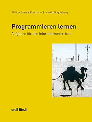 9783280040669: Programmieren lernen: Aufgaben für den Informatikunterricht - Sekundarstufe II