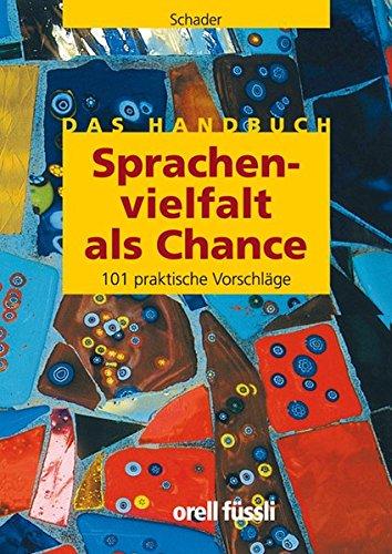 9783280040775: Sprachenvielfalt als Chance: Handbuch für den Unterricht in mehrsprachigen Klassen