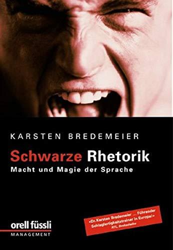 Schwarze Rhetorik: Macht und Magie der Sprache: Bredemeier, Karsten