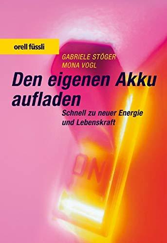 9783280050248: Den eigenen Akku aufladen. Schnell zu neuer Energie und Lebenskraft.