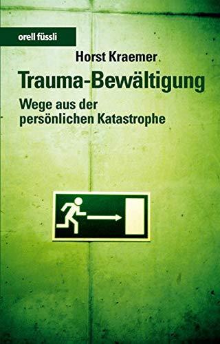 9783280051474: Trauma-Bewältigung: Wege aus der persönlichen Katastrophe