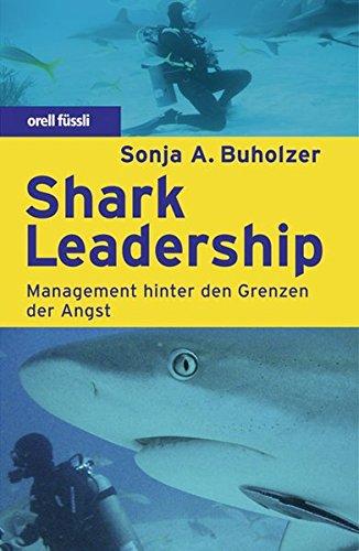 9783280051832: Shark Leadership. Management hinter den Grenzen der Angst