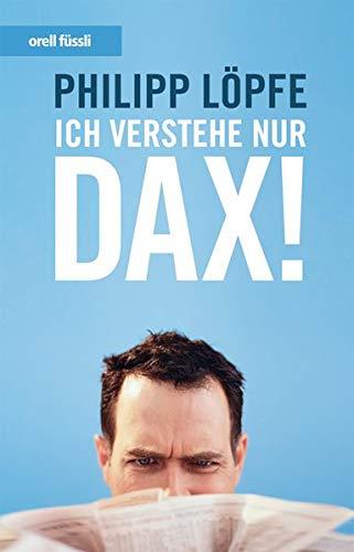 9783280052969: Ich verstehe nur DAX!