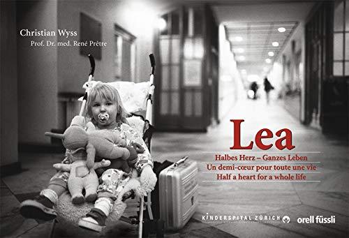 9783280053119: Lea: Halbes Herz - Ganzes Leben / Un demi-coeur pour toute une vie / A small heart for a whole life