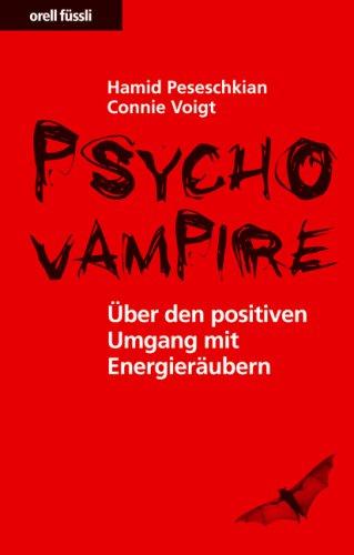 9783280053218: Psychovampire: Über den positiven Umgang mit Energieräubern