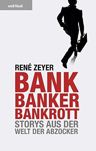 9783280053416: BANK BANKER BANKROTT .Storys aus der welt der abzocker