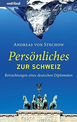 9783280053577: Persönliches zur Schweiz: Betrachtungen eines deutschen Diplomaten