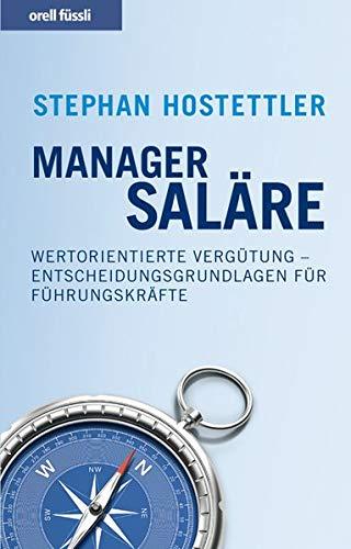 9783280054024: Managersaläre: Wertorientierte Vergütung - Entscheidungsgrundlagen für Führungskräfte