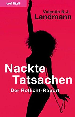 9783280054338: Nackte Tatsachen. Der Rotlicht-Report