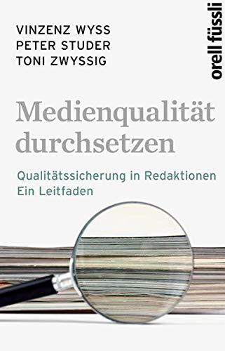 9783280054499: Medienqualität durchsetzen: Qualitätssicherung in Redaktionen - Ein Leitfaden