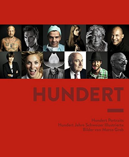 9783280054673: Hundert: Hundert Portraits Hundert Jahre Schweizer Illustrierte