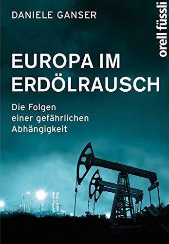 9783280054741: Europa im Erd�lrausch : Die Folgen einer gef�hrlichen Abh�ngigkeit