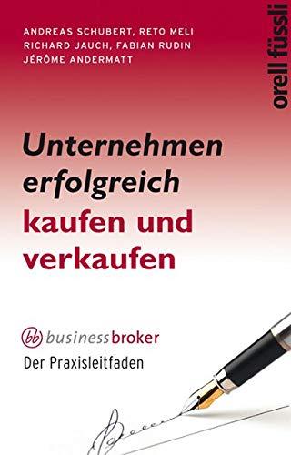 9783280054765: Unternehmen erfolgreich kaufen und verkaufen: business broker - Der Praxisleitfaden