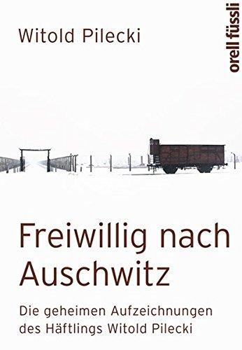 Pilecki, W: Freiwillig nach Auschwitz - Pilecki, Witold