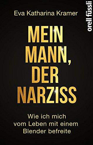 Mein Mann, der Narziss: Wie ich mich: Eva K. Kramer