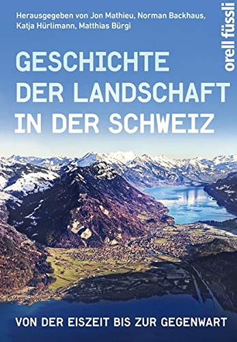 Geschichte der Landschaft in der Schweiz: Jon Mathieu