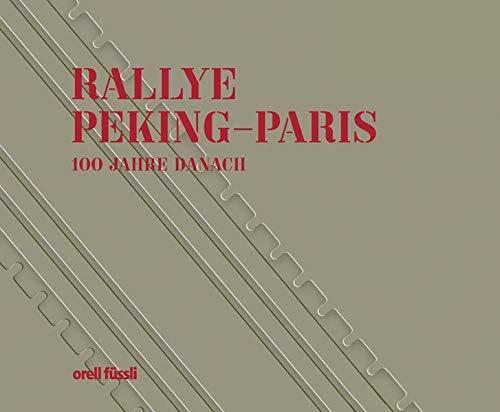9783280061039: Ralley Peking-Paris 1907-2007: 100 Jahre danach