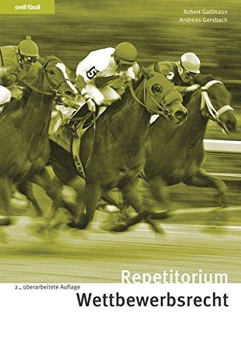 Repetitorium Wettbewerbsrecht. Schweizer Recht: Robert Gallmann