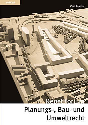 9783280072660: Repetitorium Planungs-, Bau- und Umweltrecht: Kurz gefasste Darstellung mit Schemata, Übungen und Lösungen
