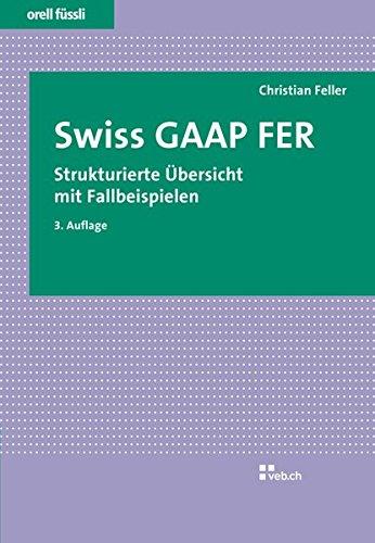 9783280072738: Swiss GAAP FER: Strukturierte Übersicht mit Fallbeispielen