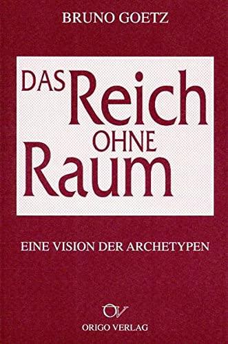 9783282000166: Das Reich ohne Raum: Eine Vision der Archetypen (Livre en allemand)
