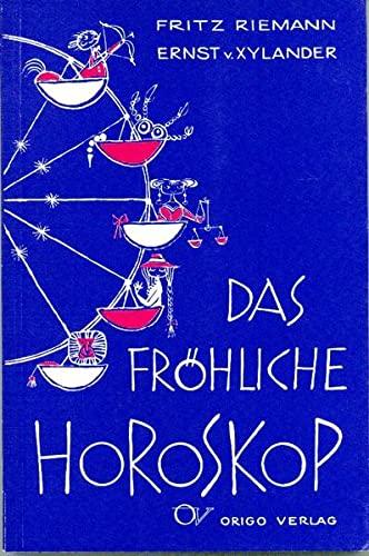 Das fröhliche Horoskop. Astrologische Verse Lebendige Bausteine Band 32: Riemann, Fritz / ...