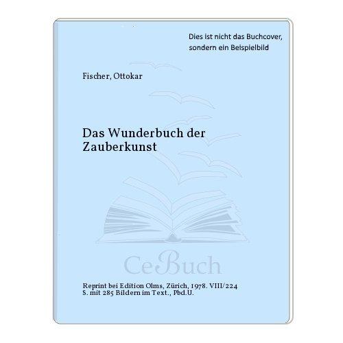 9783283000073: Das Wunderbuch der Zauberkunst (Bibliotheca magica)