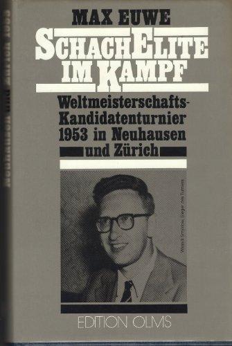 9783283000660: Schach-Elite im Kampf: Turnierbuch über das Weltmeisterschafts-Kandidatenturnier 1953 in Neuhausen und Zürich (Caturangavidya)
