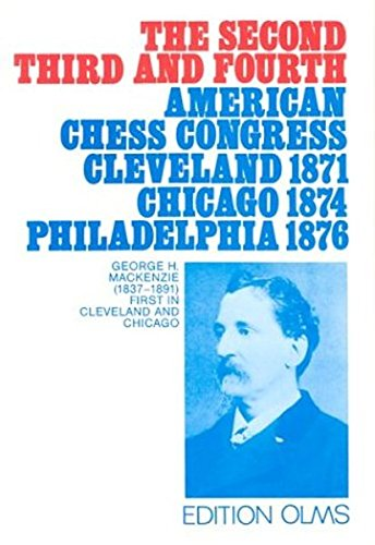 9783283000899: The Second, Third & Fourth American Chess Congress: Cleveland 1871, Chicago 1874, Philadelphia 1876