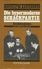 9783283000943: Die hypermoderne Schachpartie. Ein Schachlehr- und Lesebuch
