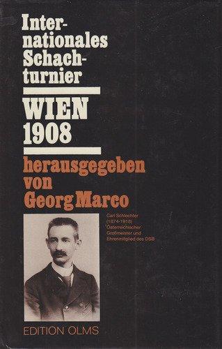 Internationales Schach-Turnier Wien 1908 / Georg Marco: Georg Marco