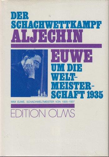 9783283001476: Der Schachwettkampf Aljechin-Euwe um die Weltmeisterschaft 1935: Zwei Beiträge in einem Band (Tschaturanga)