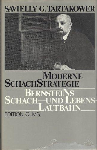 9783283001773: Moderne Schachstrategie : Ossip S. Bernsteins Schachlaufbahn und Lebenslaufbahn