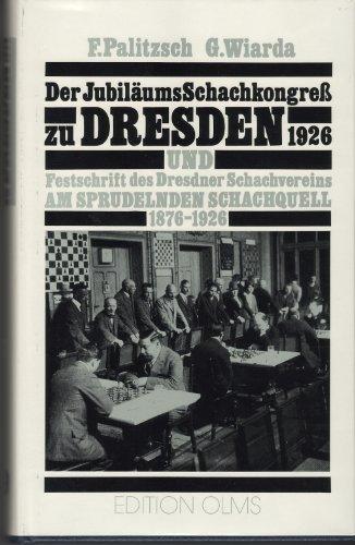9783283002404: Am sprudelnden Schachquell 1876-1926: Festschrift des Dresdner Schachvereins und Der Jubiläums-Schachkongress zu Dresden, Ostern, 1926 (Tschaturanga)