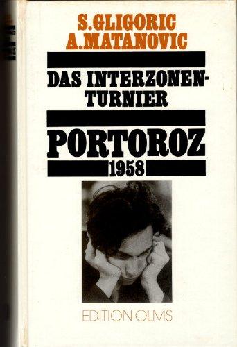 9783283002466: Das Interzonen-Turnier Portoroz 1958 (Tschaturanga Band 93)