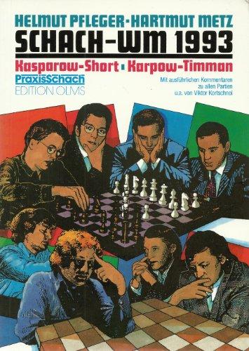 9783283002763: Schach-WM 1993: Kasparow - Short /Karpow - Timman