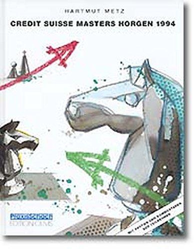 9783283002862: Das Credit Suisse Masters und SKA Gro�meisterturnier Horgen 1994: Mit Partien und Kommentaren der Teilnehmer