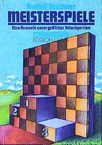9783283002893: Meisterspiele: Eine Auswahl unvergeßlicher Schachpartien