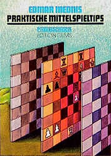 Praktische Mittelspieltips. (3283003815) by Edmar Mednis; Arno Nickel; Rudolf Teschner