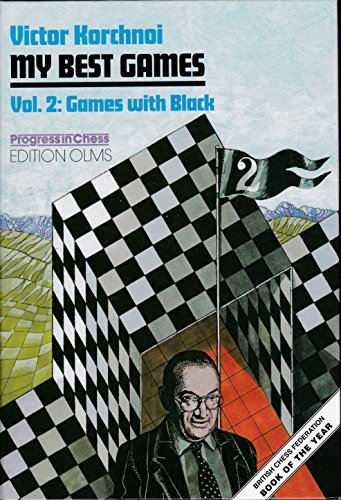 My Best Games, Vol. 2: Games with: Victor Korchnoi