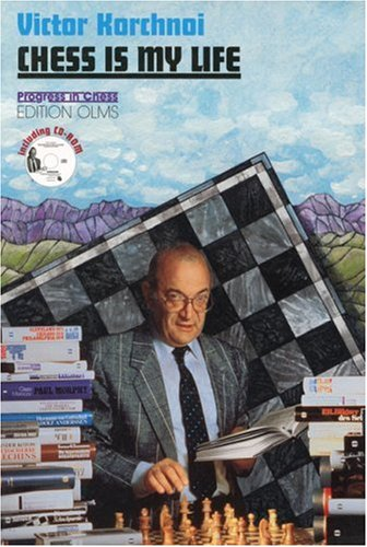 Chess is My Life: Edition OLMS [Hardcover] by Korchnoi, Victor: Victor Korchnoi