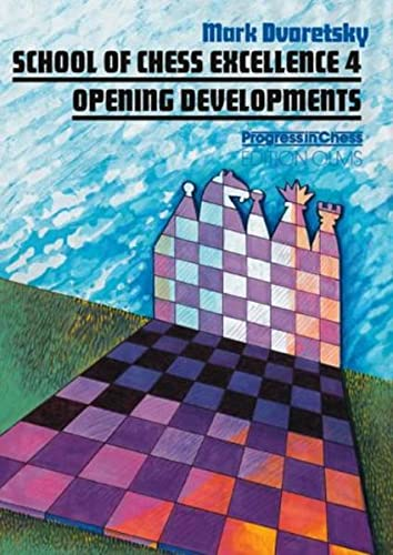 9783283004194: School of Chess Excellence 4: Opening Developments (Progress in Chess)